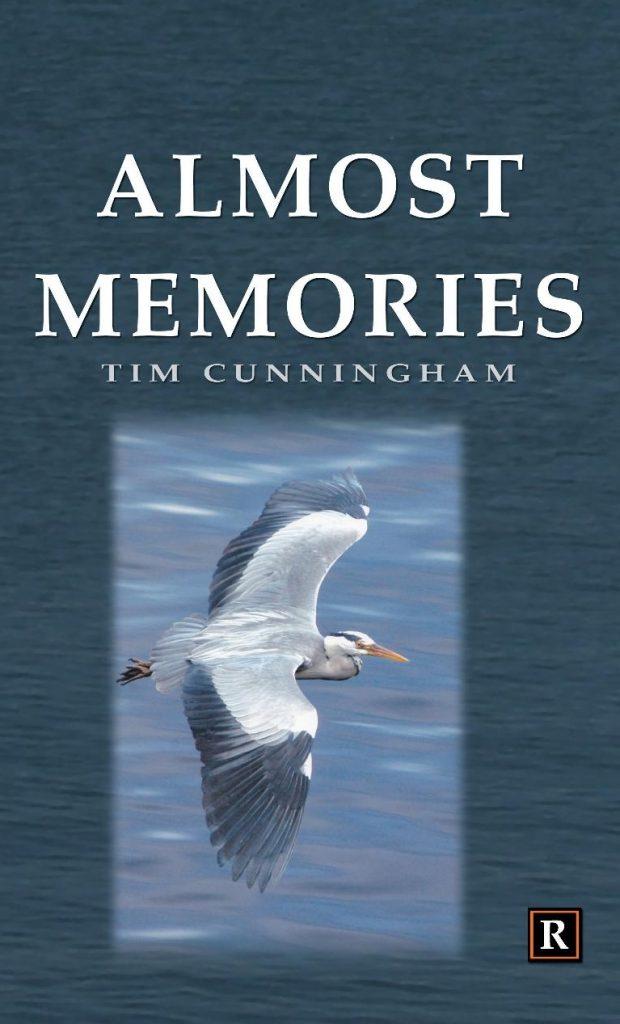 Almost Memories Tim Cunningham Irish poet